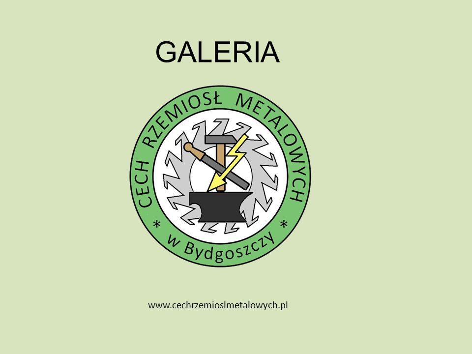 GALERIA www.cechrzemioslmetalowych.pl
