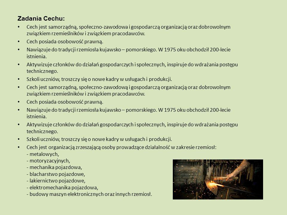 Zadania Cechu: Cech jest samorządną, społeczno-zawodowa i gospodarczą organizacją oraz dobrowolnym związkiem rzemieślników i związkiem pracodawców.