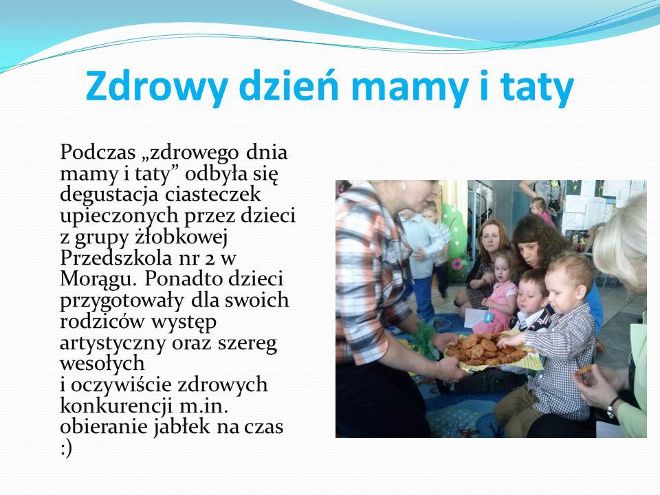 """Zdrowy dzień mamy i taty Podczas """"zdrowego dnia mamy i taty odbyła się degustacja ciasteczek upieczonych przez dzieci z grupy żłobkowej Przedszkola nr 2 w Morągu."""