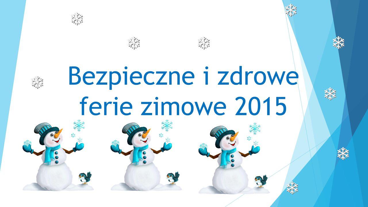 Bezpieczne i zdrowe ferie zimowe 2015