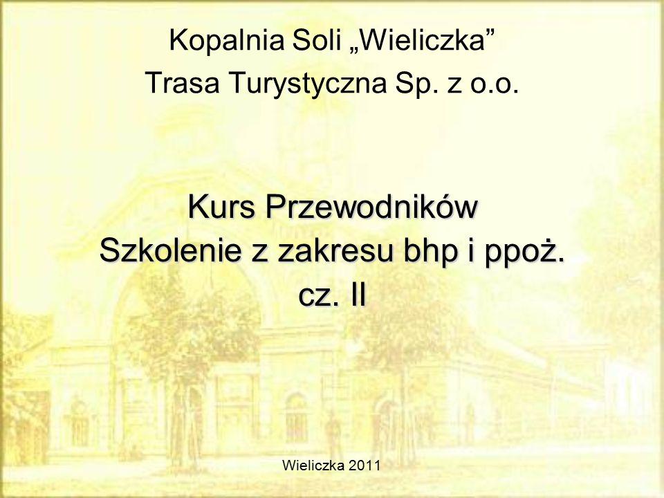 """Kopalnia Soli """"Wieliczka"""" Trasa Turystyczna Sp. z o.o. Kurs Przewodników Szkolenie z zakresu bhp i ppoż. cz. II Wieliczka 2011"""