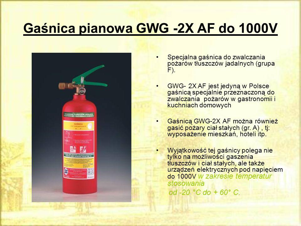 Gaśnica pianowa GWG -2X AF do 1000V Specjalna gaśnica do zwalczania pożarów tłuszczów jadalnych (grupa F). GWG- 2X AF jest jedyną w Polsce gaśnicą spe