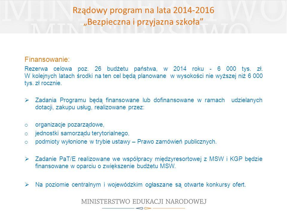 Finansowanie: Rezerwa celowa poz. 26 budżetu państwa, w 2014 roku - 6 000 tys. zł. W kolejnych latach środki na ten cel będą planowane w wysokości nie