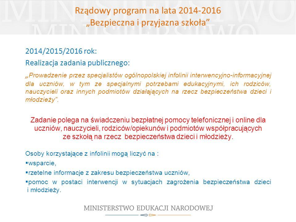 """Rządowy program na lata 2014-2016 """"Bezpieczna i przyjazna szkoła"""" 2014/2015/2016 rok: Realizacja zadania publicznego: """" Prowadzenie przez specjalistów"""