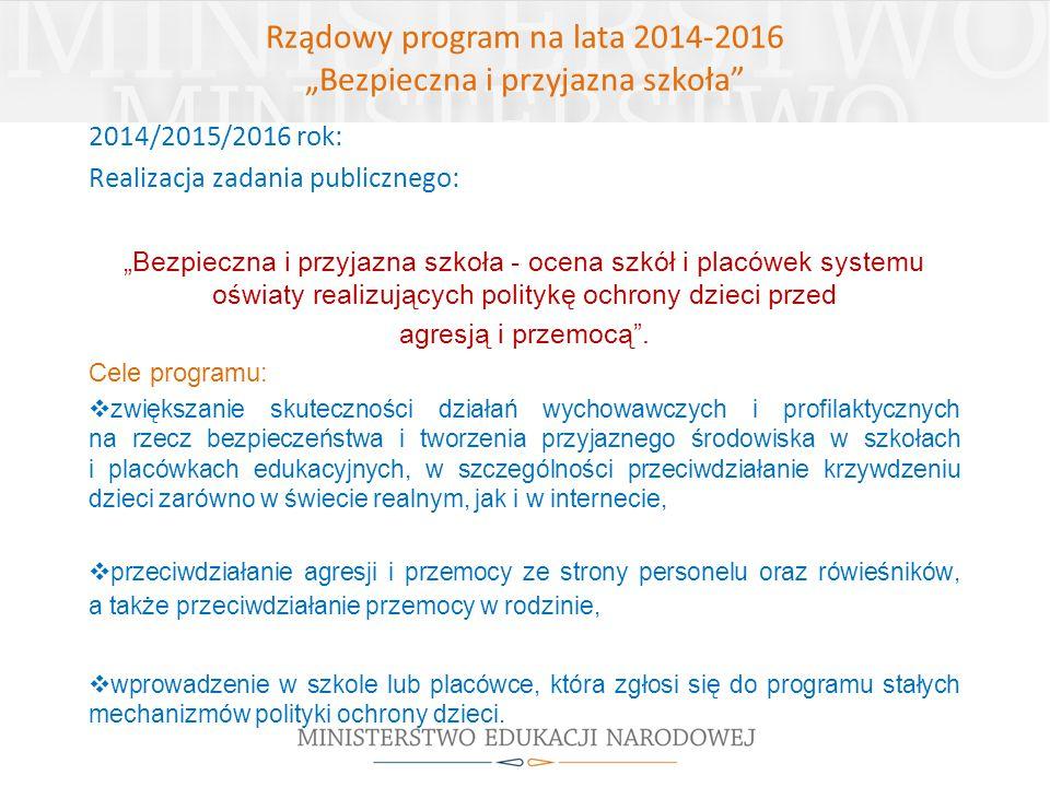 """Rządowy program na lata 2014-2016 """"Bezpieczna i przyjazna szkoła"""" 2014/2015/2016 rok: Realizacja zadania publicznego: """"Bezpieczna i przyjazna szkoła -"""