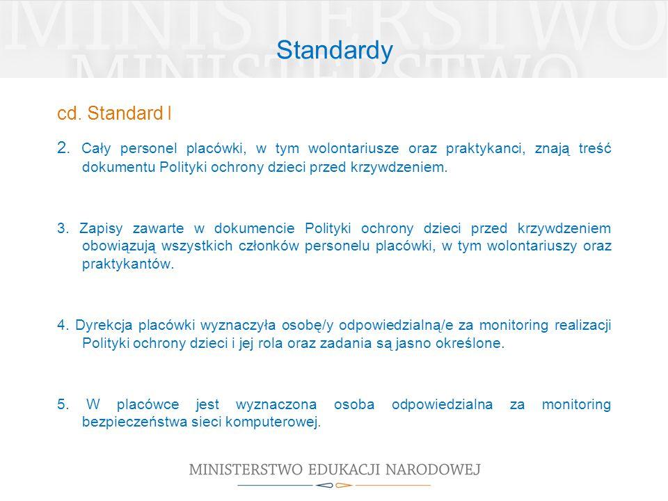 Standardy cd. Standard I 2. Cały personel placówki, w tym wolontariusze oraz praktykanci, znają treść dokumentu Polityki ochrony dzieci przed krzywdze
