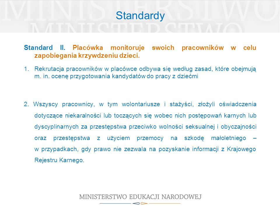 Standardy Standard II. Placówka monitoruje swoich pracowników w celu zapobiegania krzywdzeniu dzieci. 1.Rekrutacja pracowników w placówce odbywa się w