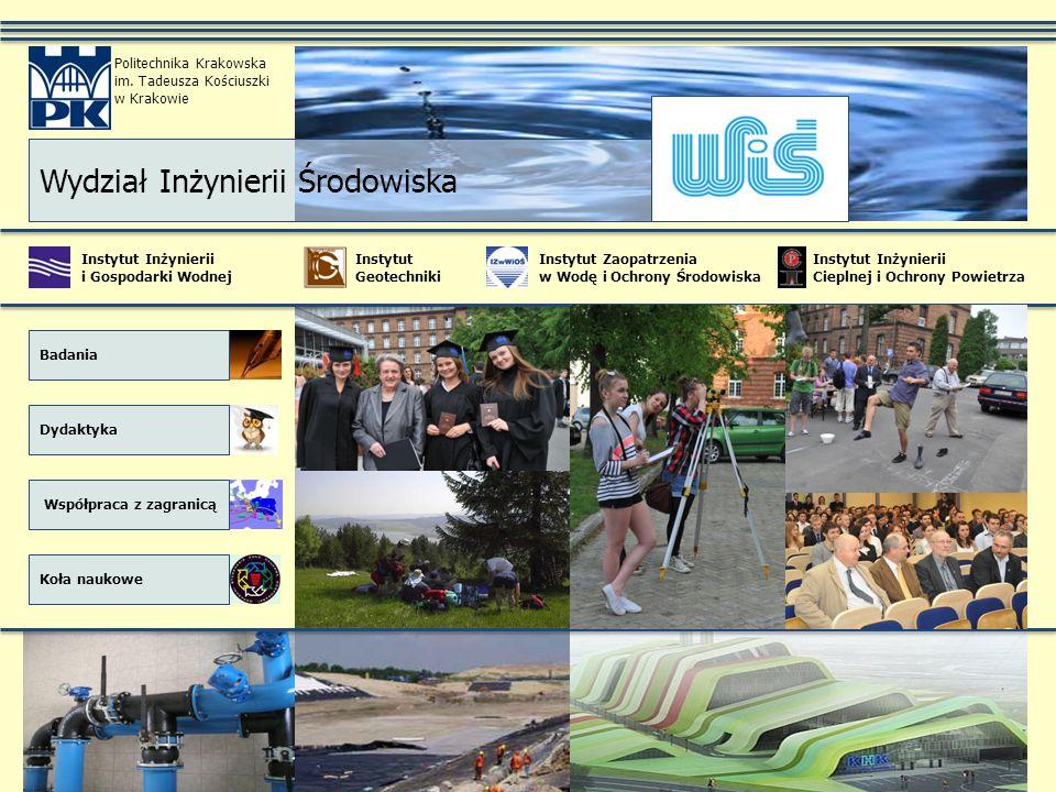 Instytut Inżynierii i Gospodarki Wodnej Instytut Inżynierii Cieplnej i Ochrony Powietrza Instytut Zaopatrzenia w Wodę i Ochrony Środowiska Instytut Ge
