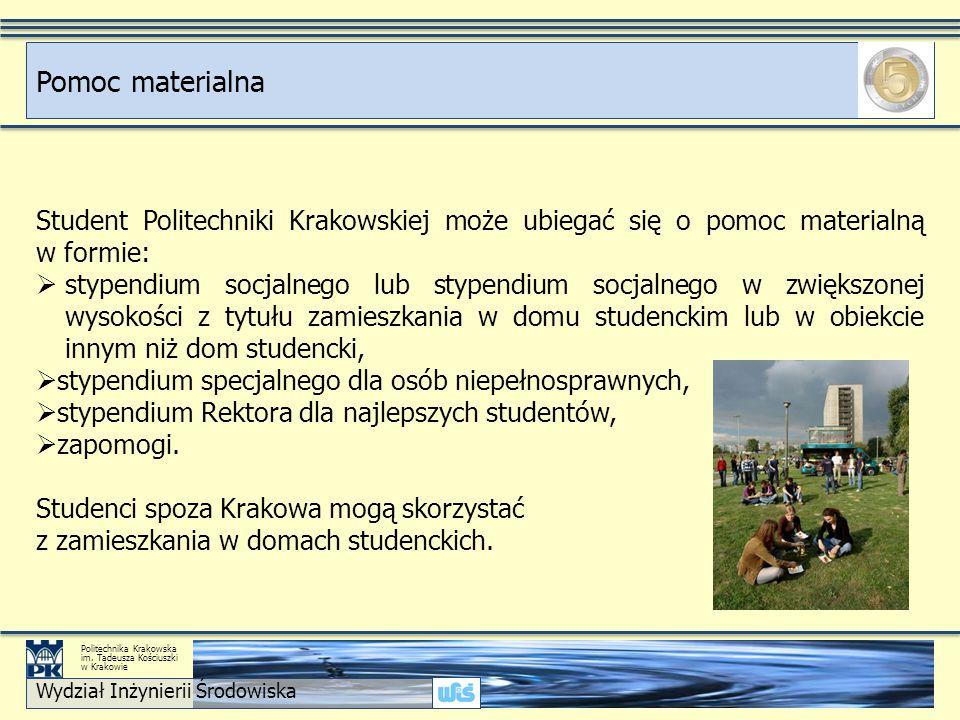 Student Politechniki Krakowskiej może ubiegać się o pomoc materialną w formie:  stypendium socjalnego lub stypendium socjalnego w zwiększonej wysokości z tytułu zamieszkania w domu studenckim lub w obiekcie innym niż dom studencki,  stypendium specjalnego dla osób niepełnosprawnych,  stypendium Rektora dla najlepszych studentów,  zapomogi.