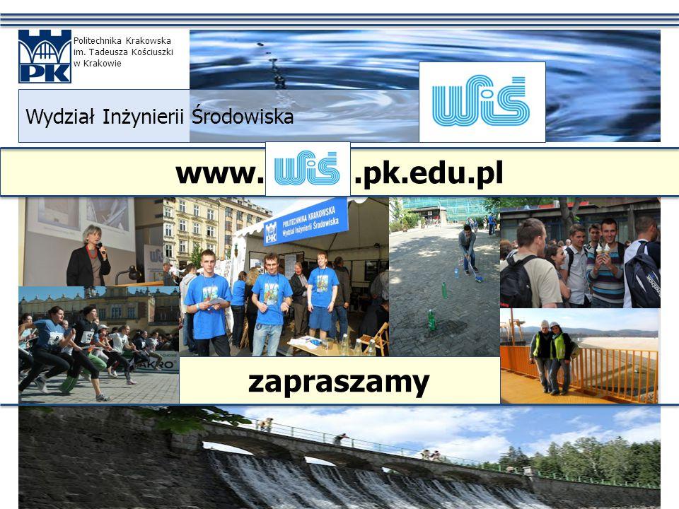 www..pk.edu.pl Wydział Inżynierii Środowiska Politechnika Krakowska im. Tadeusza Kościuszki w Krakowie zapraszamy