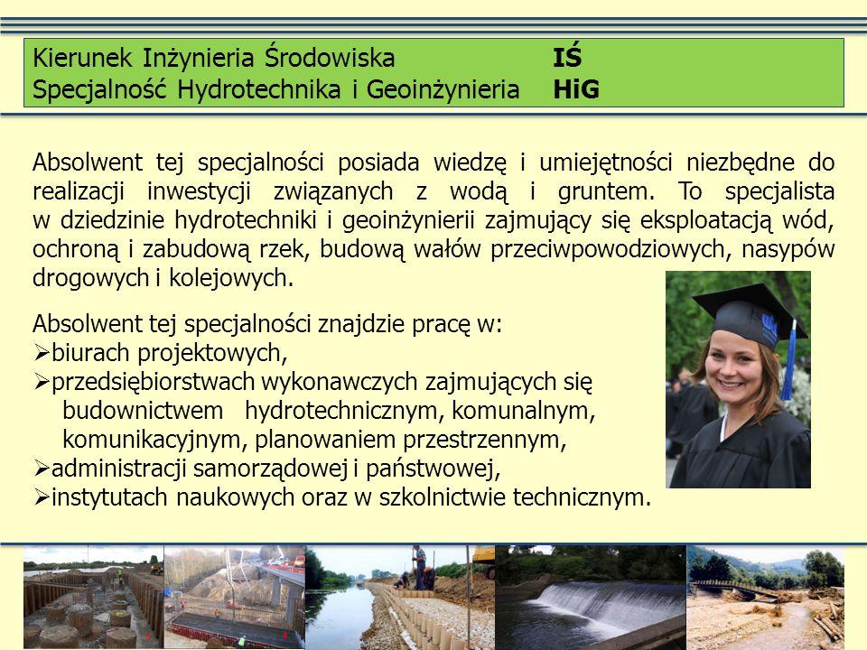 Absolwent tej specjalności posiada wiedzę i umiejętności niezbędne do realizacji inwestycji związanych z wodą i gruntem. To specjalista w dziedzinie h