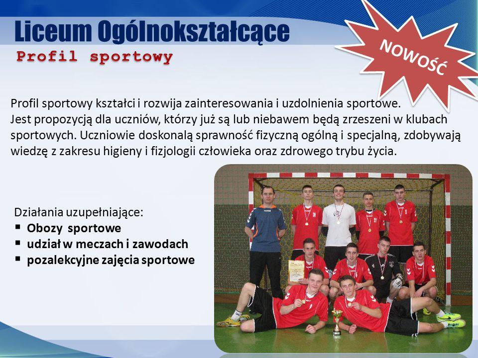 Liceum Ogólnokształcące NOWOŚĆ Profil sportowy kształci i rozwija zainteresowania i uzdolnienia sportowe.