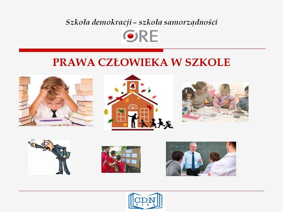 Szkoła demokracji – szkoła samorządności PRAWA CZŁOWIEKA W SZKOLE k
