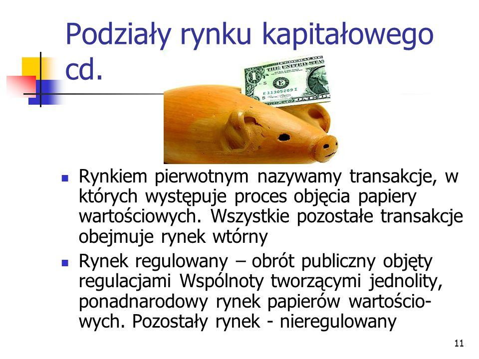 11 Rynkiem pierwotnym nazywamy transakcje, w których występuje proces objęcia papiery wartościowych. Wszystkie pozostałe transakcje obejmuje rynek wtó