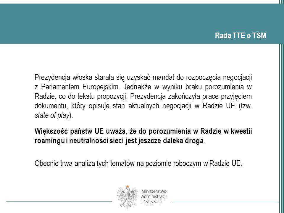 Rada TTE o TSM Prezydencja włoska starała się uzyskać mandat do rozpoczęcia negocjacji z Parlamentem Europejskim.