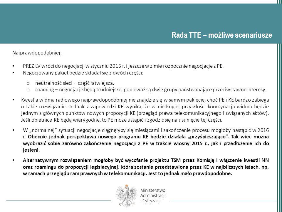 Rada TTE – możliwe scenariusze Najprawdopodobniej: PREZ LV wróci do negocjacji w styczniu 2015 r.