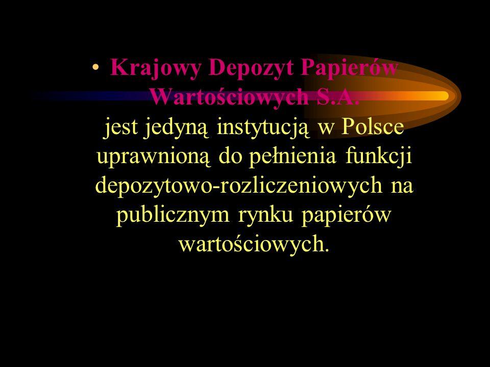 Krajowy Depozyt Papierów Wartościowych S.A. jest jedyną instytucją w Polsce uprawnioną do pełnienia funkcji depozytowo-rozliczeniowych na publicznym r