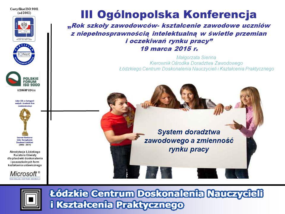 Edukacja przedzawodowa Orientacja zawodowa Doradztwo edukacyjno- zawodowe OŚRODEK DORADZTWA ZAWODOWEGO ŁCDNiKP