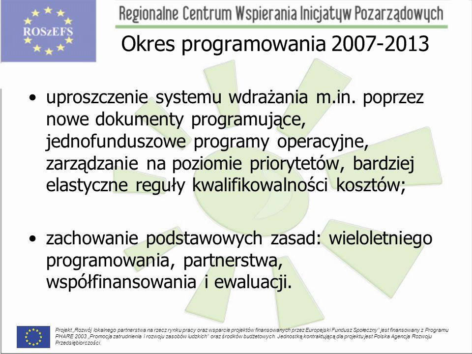 uproszczenie systemu wdrażania m.in. poprzez nowe dokumenty programujące, jednofunduszowe programy operacyjne, zarządzanie na poziomie priorytetów, ba