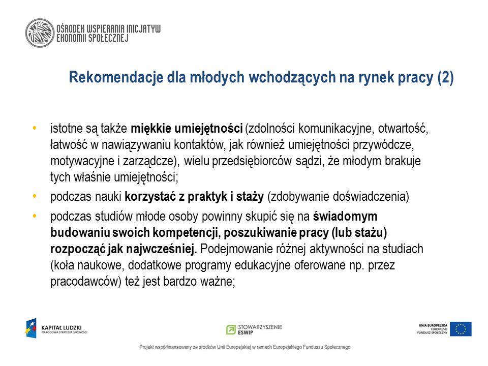 Rekomendacje dla młodych wchodzących na rynek pracy (2) istotne są także miękkie umiejętności (zdolności komunikacyjne, otwartość, łatwość w nawiązywa
