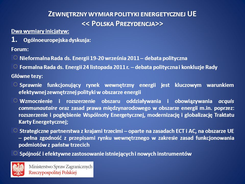 Z EWNĘTRZNY WYMIAR POLITYKI ENERGETYCZNEJ UE > > Dwa wymiary inicjatyw: 1.