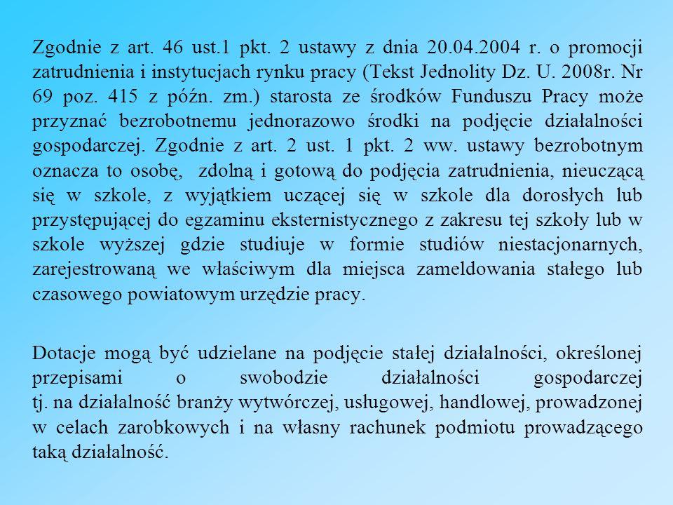 Zgodnie z art. 46 ust.1 pkt. 2 ustawy z dnia 20.04.2004 r.