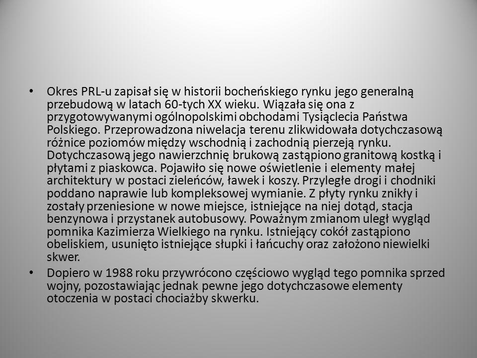 Okres PRL-u zapisał się w historii bocheńskiego rynku jego generalną przebudową w latach 60-tych XX wieku. Wiązała się ona z przygotowywanymi ogólnopo