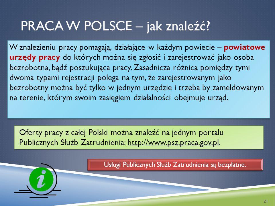 PRACA W POLSCE – jak znaleźć? W znalezieniu pracy pomagają, działające w każdym powiecie – powiatowe urzędy pracy do których można się zgłosić i zarej