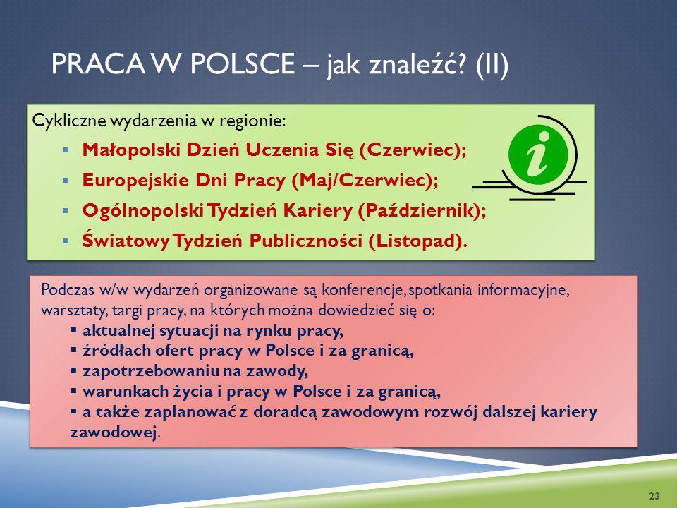 PRACA W POLSCE – jak znaleźć? (II) Cykliczne wydarzenia w regionie:  Małopolski Dzień Uczenia Się (Czerwiec);  Europejskie Dni Pracy (Maj/Czerwiec);