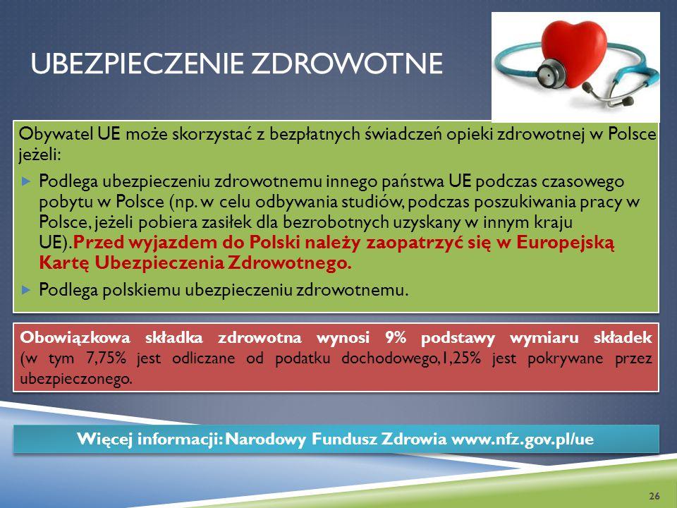 UBEZPIECZENIE ZDROWOTNE Obywatel UE może skorzystać z bezpłatnych świadczeń opieki zdrowotnej w Polsce jeżeli:  Podlega ubezpieczeniu zdrowotnemu inn