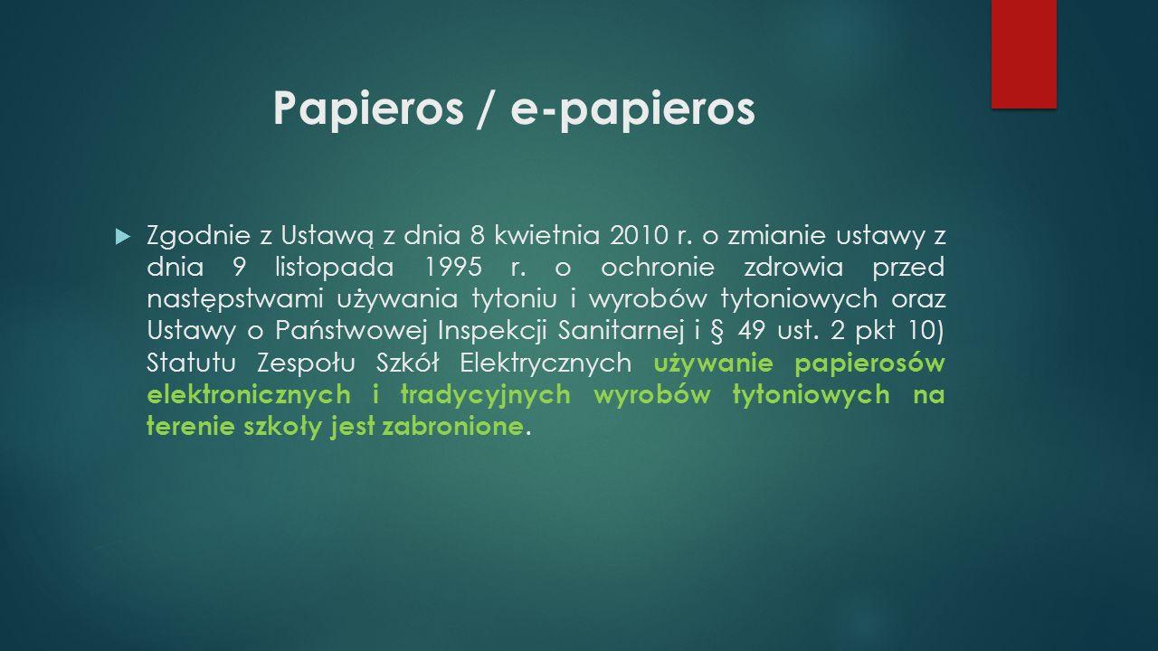 Papieros / e-papieros  Zgodnie z Ustawą z dnia 8 kwietnia 2010 r.