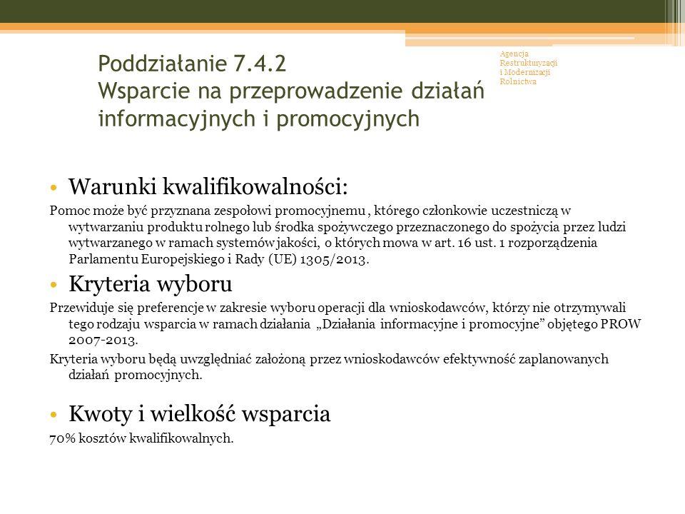 Poddziałanie 7.4.2 Wsparcie na przeprowadzenie działań informacyjnych i promocyjnych Warunki kwalifikowalności: Pomoc może być przyznana zespołowi pro