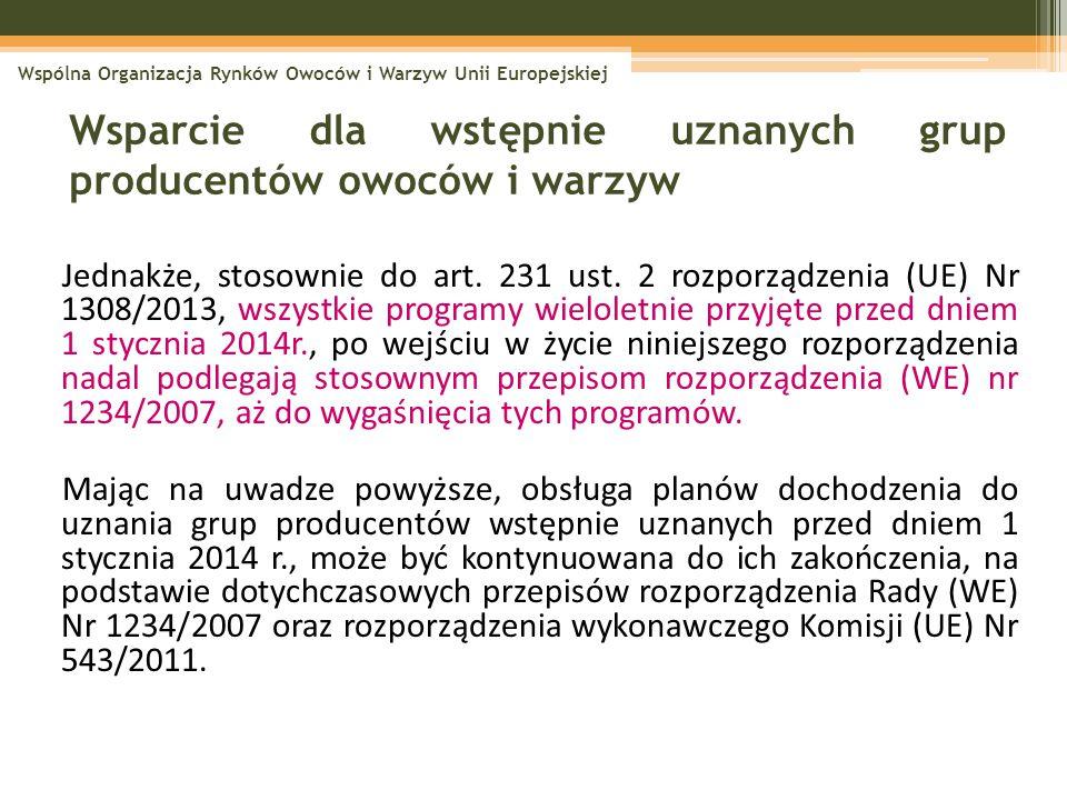 Jednakże, stosownie do art. 231 ust. 2 rozporządzenia (UE) Nr 1308/2013, wszystkie programy wieloletnie przyjęte przed dniem 1 stycznia 2014r., po wej