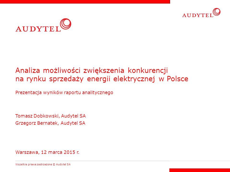 Analiza możliwości zwiększenia konkurencji na rynku sprzedaży energii elektrycznej w Polsce Prezentacja wyników raportu analitycznego Wszelkie prawa z