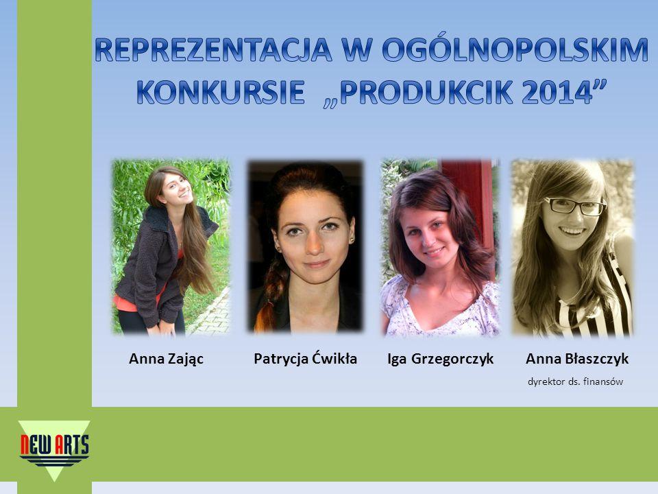 Anna ZającPatrycja ĆwikłaIga GrzegorczykAnna Błaszczyk dyrektor ds. finansów