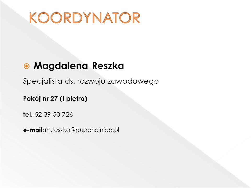  Magdalena Reszka Specjalista ds. rozwoju zawodowego Pokój nr 27 (I piętro) tel.
