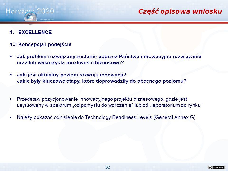 32 Część opisowa wniosku 1.EXCELLENCE 1.3 Koncepcja i podejście  Jak problem rozwiązany zostanie poprzez Państwa innowacyjne rozwiązanie oraz/lub wyk