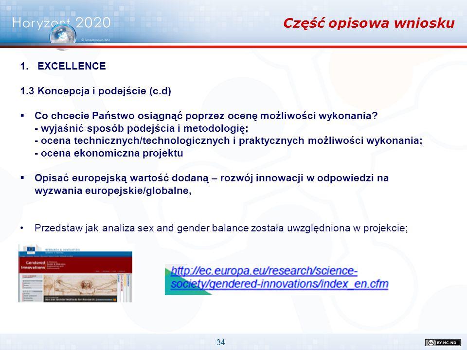 34 Część opisowa wniosku 1.EXCELLENCE 1.3 Koncepcja i podejście (c.d)  Co chcecie Państwo osiągnąć poprzez ocenę możliwości wykonania? - wyjaśnić spo