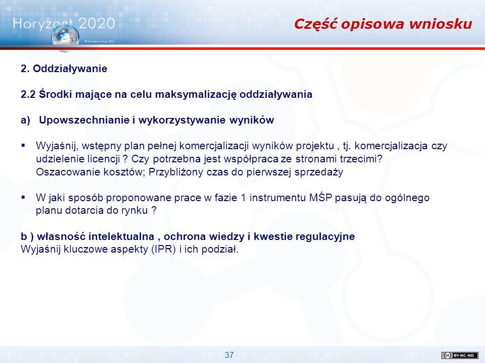 37 Część opisowa wniosku 2. Oddziaływanie 2.2 Środki mające na celu maksymalizację oddziaływania a)Upowszechnianie i wykorzystywanie wyników  Wyjaśni