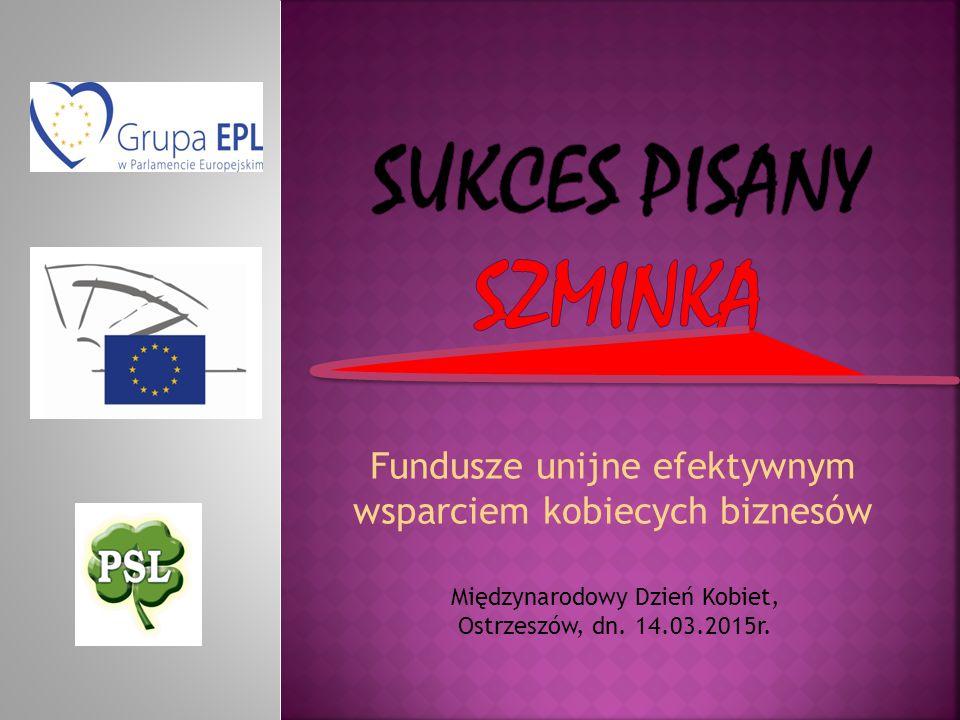 Fundusze unijne efektywnym wsparciem kobiecych biznesów Międzynarodowy Dzień Kobiet, Ostrzeszów, dn. 14.03.2015r.