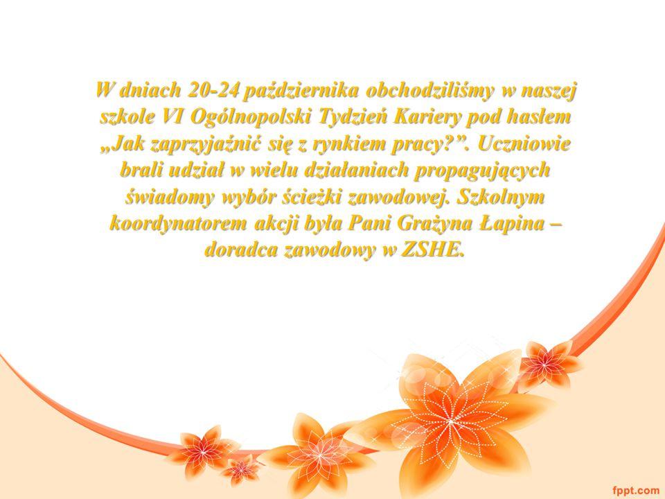 """W dniach 20-24 października obchodziliśmy w naszej szkole VI Ogólnopolski Tydzień Kariery pod hasłem """"Jak zaprzyjaźnić się z rynkiem pracy ."""