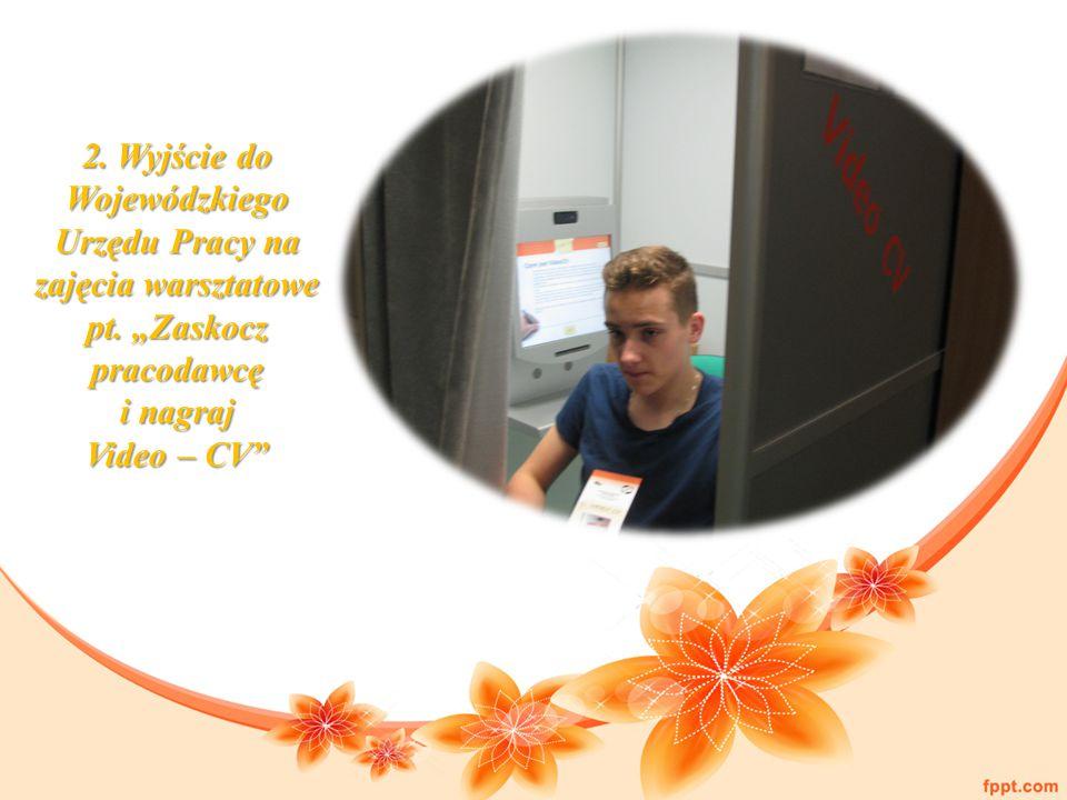 2. Wyjście do Wojewódzkiego Urzędu Pracy na zajęcia warsztatowe pt.