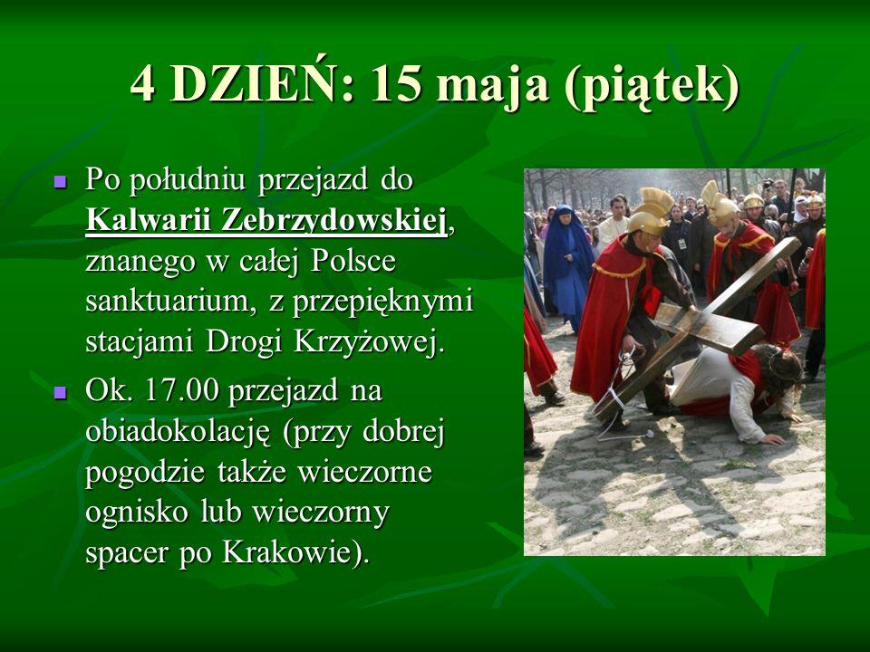 Po południu przejazd do Kalwarii Zebrzydowskiej, znanego w całej Polsce sanktuarium, z przepięknymi stacjami Drogi Krzyżowej. Po południu przejazd do