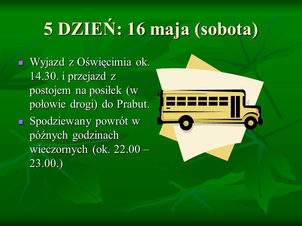 Wyjazd z Oświęcimia ok.14.30. i przejazd z postojem na posiłek (w połowie drogi) do Prabut.