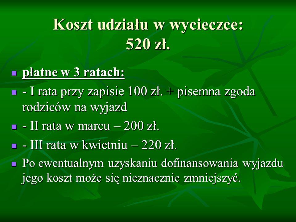 Koszt udziału w wycieczce: 520 zł.