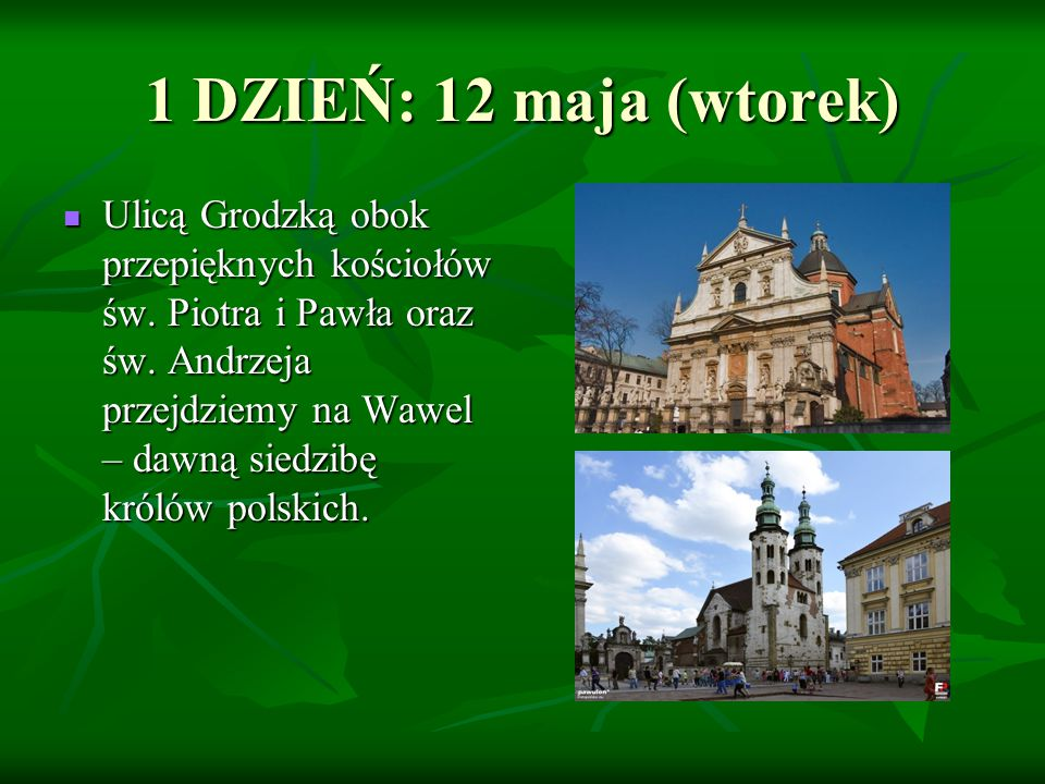 Ulicą Grodzką obok przepięknych kościołów św. Piotra i Pawła oraz św. Andrzeja przejdziemy na Wawel – dawną siedzibę królów polskich. Ulicą Grodzką ob