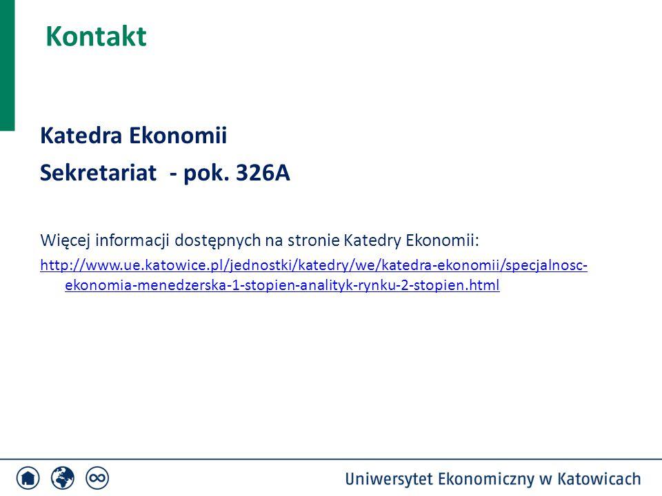 Kontakt Katedra Ekonomii Sekretariat - pok. 326A Więcej informacji dostępnych na stronie Katedry Ekonomii: http://www.ue.katowice.pl/jednostki/katedry