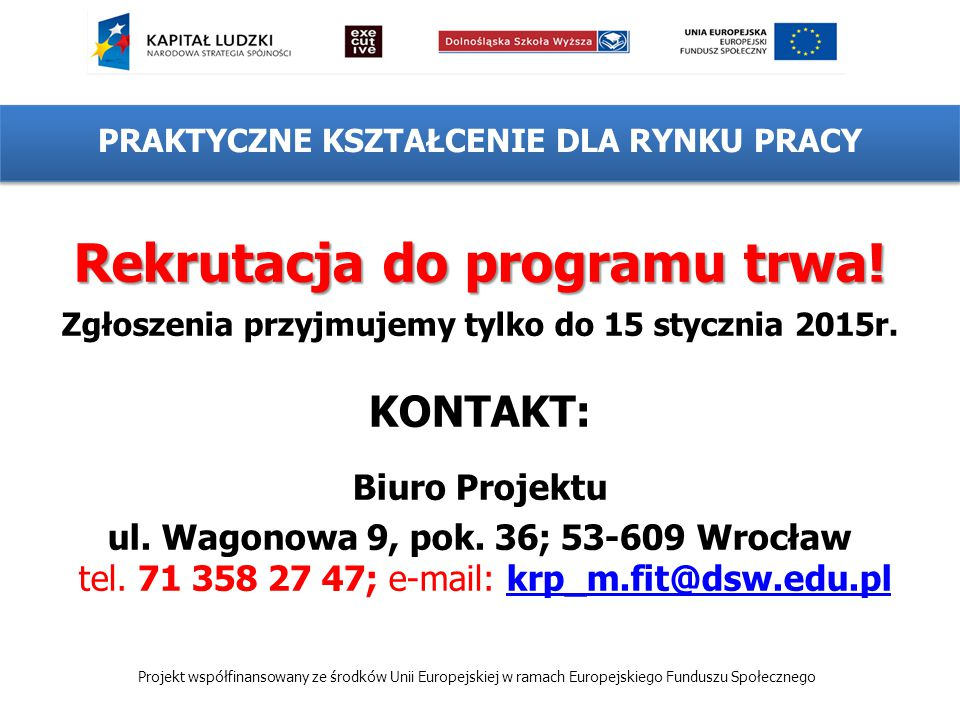 Rekrutacja do programu trwa. Zgłoszenia przyjmujemy tylko do 15 stycznia 2015r.