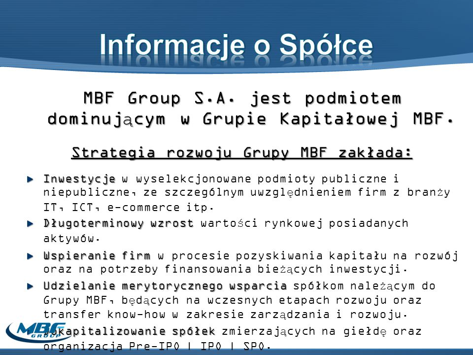MBF Group S.A.jest podmiotem dominującym w Grupie Kapitałowej MBF.