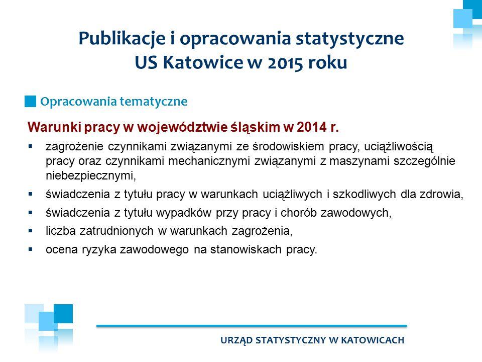 Warunki pracy w województwie śląskim w 2014 r.  zagrożenie czynnikami związanymi ze środowiskiem pracy, uciążliwością pracy oraz czynnikami mechanicz